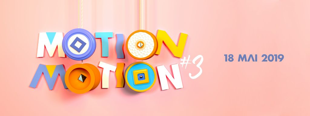 Motion Motion etapes